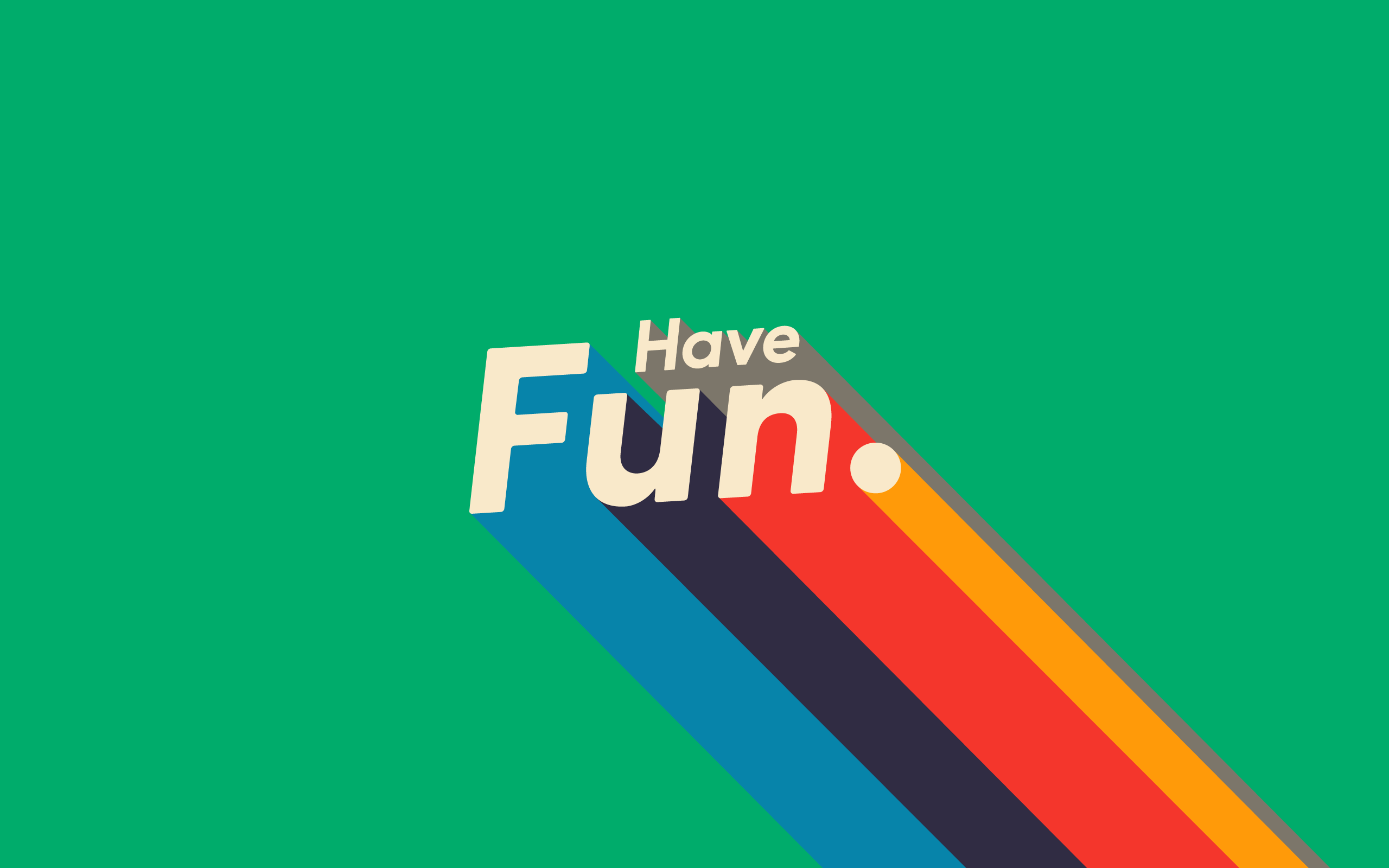 havefun2560x1600GreenA.png